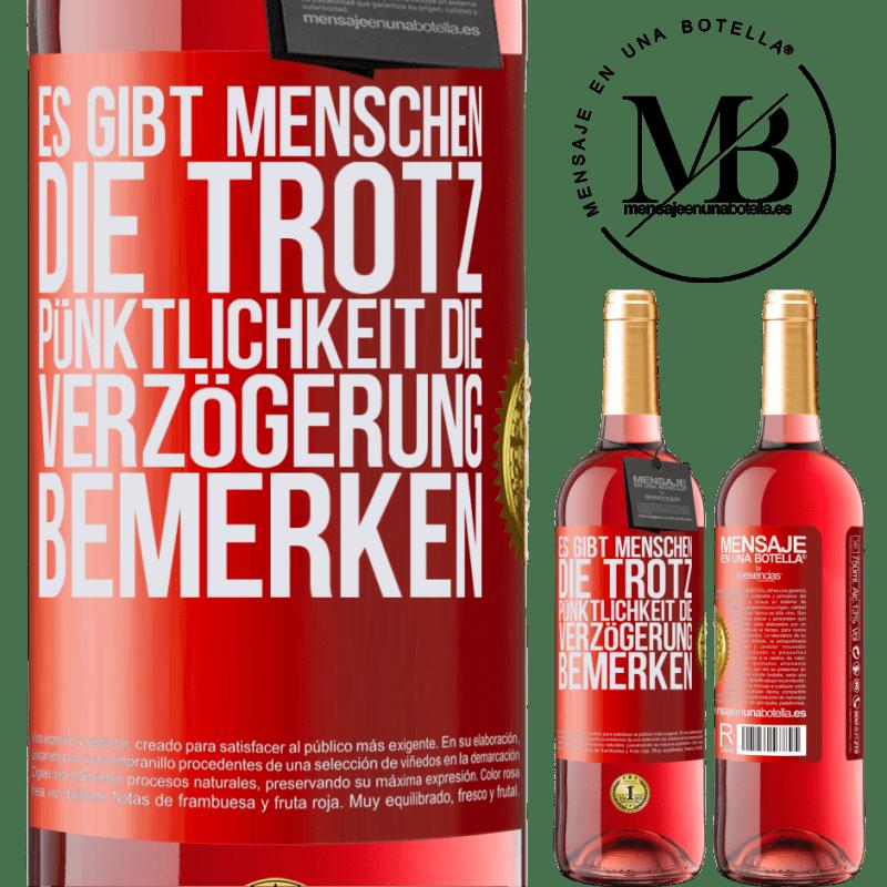 24,95 € Kostenloser Versand   Roséwein ROSÉ Ausgabe Es gibt Menschen, die trotz Pünktlichkeit die Verzögerung bemerken Rote Markierung. Anpassbares Etikett Junger Wein Ernte 2020 Tempranillo