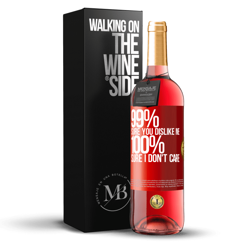 24,95 € Free Shipping   Rosé Wine ROSÉ Edition 99% sure you like me. 100% sure I don't care Red Label. Customizable label Young wine Harvest 2020 Tempranillo