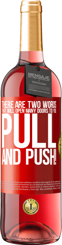 24,95 € Free Shipping   Rosé Wine ROSÉ Edition There are two words that will open many doors to you Pull and Push! Red Label. Customizable label Young wine Harvest 2020 Tempranillo