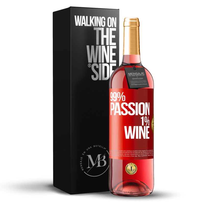 24,95 € Free Shipping | Rosé Wine ROSÉ Edition 99% passion, 1% wine Red Label. Customizable label Young wine Harvest 2020 Tempranillo