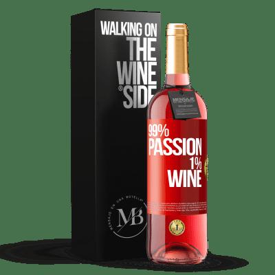 «99% passion, 1% wine» ROSÉ Edition