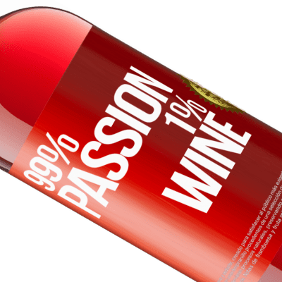 Unique & Personal Expressions. «99% passion, 1% wine» ROSÉ Edition