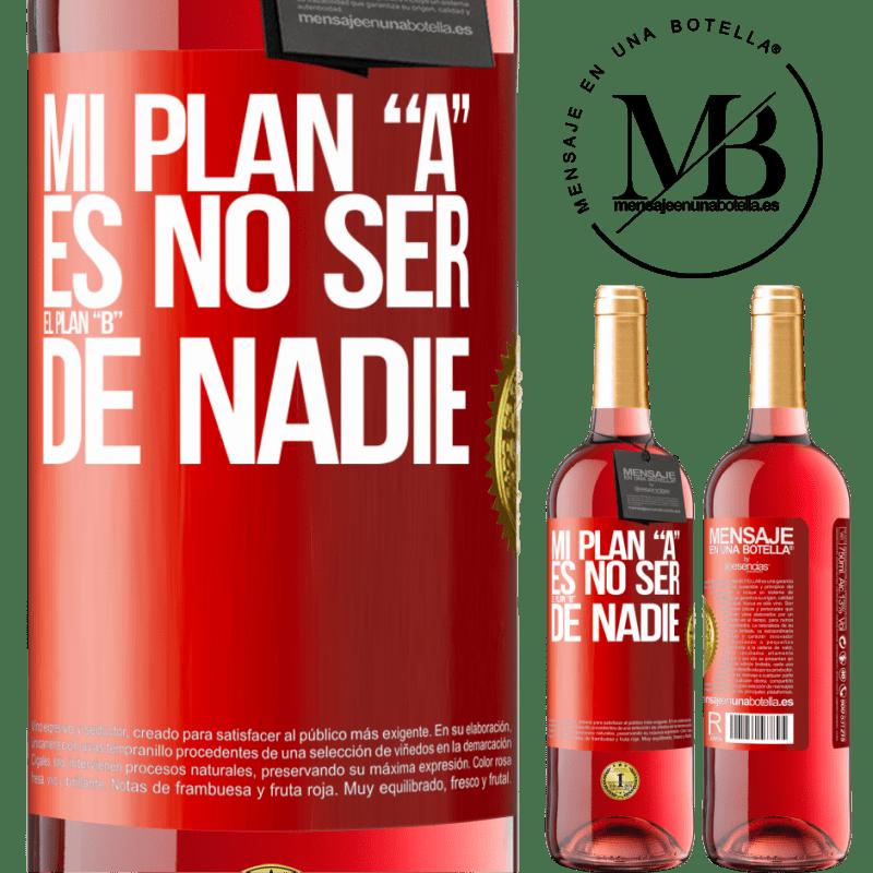 24,95 € Envoi gratuit | Vin rosé Édition ROSÉ Mon plan A ne doit être le plan B de personne Étiquette Rouge. Étiquette personnalisable Vin jeune Récolte 2020 Tempranillo
