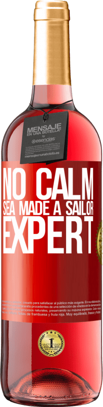 24,95 € Free Shipping | Rosé Wine ROSÉ Edition No calm sea made a sailor expert Red Label. Customizable label Young wine Harvest 2020 Tempranillo