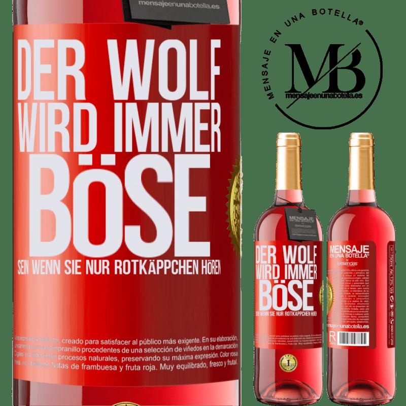 24,95 € Kostenloser Versand | Roséwein ROSÉ Ausgabe Der Wolf wird immer böse sein, wenn Sie nur Rotkäppchen hören Rote Markierung. Anpassbares Etikett Junger Wein Ernte 2020 Tempranillo