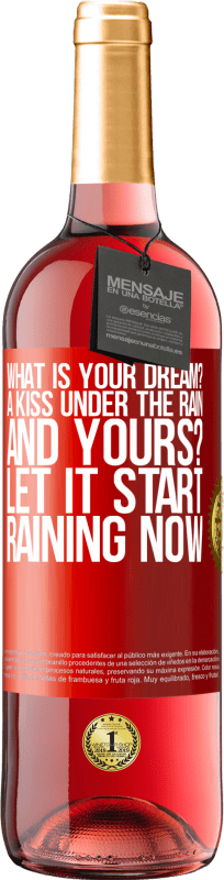 24,95 € Free Shipping | Rosé Wine ROSÉ Edition what is your dream? A kiss under the rain. And yours? Let it start raining now Red Label. Customizable label Young wine Harvest 2020 Tempranillo