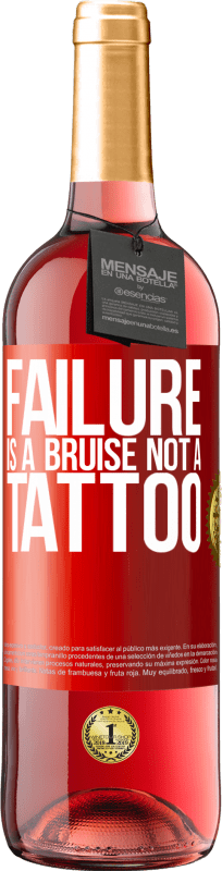 24,95 € Free Shipping | Rosé Wine ROSÉ Edition Failure is a bruise, not a tattoo Red Label. Customizable label Young wine Harvest 2020 Tempranillo