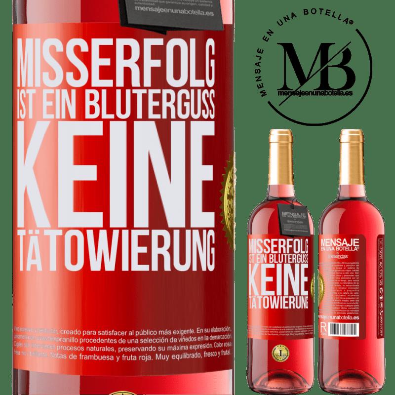 24,95 € Kostenloser Versand | Roséwein ROSÉ Ausgabe Misserfolg ist ein Bluterguss, keine Tätowierung Rote Markierung. Anpassbares Etikett Junger Wein Ernte 2020 Tempranillo