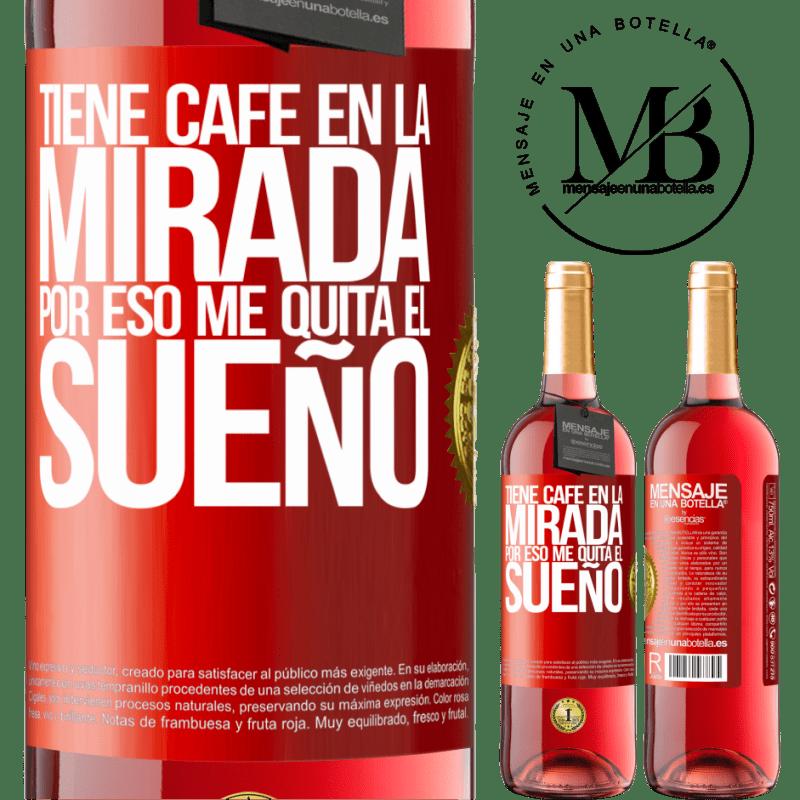 24,95 € Envoi gratuit   Vin rosé Édition ROSÉ Il a du café dans les yeux, c'est pourquoi ça m'empêche de dormir Étiquette Rouge. Étiquette personnalisable Vin jeune Récolte 2020 Tempranillo
