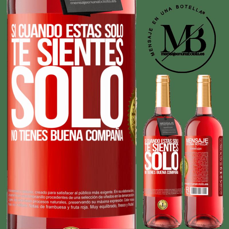 24,95 € Envoi gratuit   Vin rosé Édition ROSÉ Si quand tu es seul, tu te sens seul, tu n'as pas de bonne compagnie Étiquette Rouge. Étiquette personnalisable Vin jeune Récolte 2020 Tempranillo