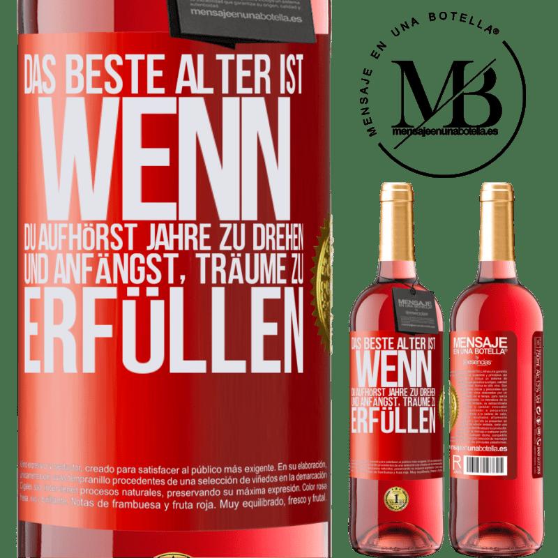 24,95 € Kostenloser Versand   Roséwein ROSÉ Ausgabe Das beste Alter ist, wenn du aufhörst, Jahre zu drehen und anfängst, Träume zu erfüllen Rote Markierung. Anpassbares Etikett Junger Wein Ernte 2020 Tempranillo