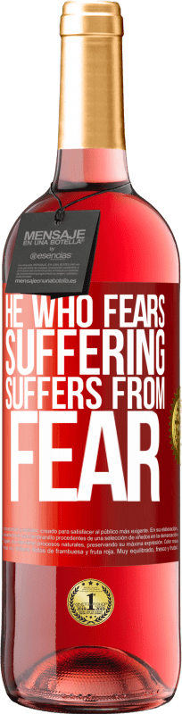 24,95 € Free Shipping | Rosé Wine ROSÉ Edition He who fears suffering, suffers from fear Red Label. Customizable label Young wine Harvest 2020 Tempranillo