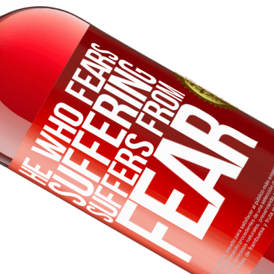 Unique & Personal Expressions. «He who fears suffering, suffers from fear» ROSÉ Edition