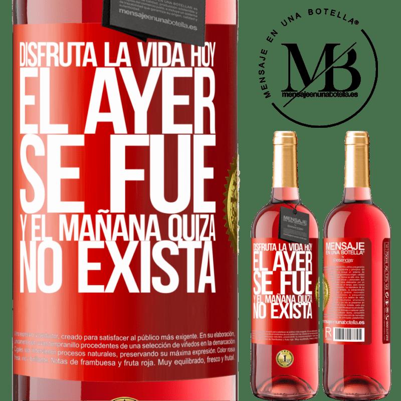 24,95 € Envoi gratuit | Vin rosé Édition ROSÉ Profitez de la vie aujourd'hui hier parti et demain peut ne pas exister Étiquette Rouge. Étiquette personnalisable Vin jeune Récolte 2020 Tempranillo