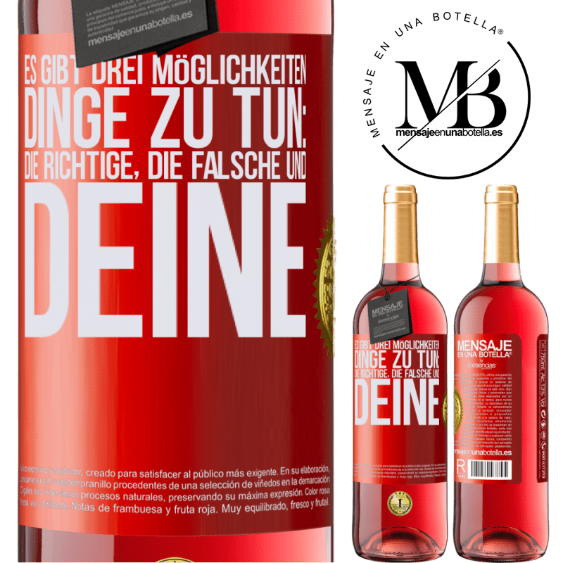 24,95 € Kostenloser Versand   Roséwein ROSÉ Ausgabe Es gibt drei Möglichkeiten, Dinge zu tun: die richtige, die falsche und deine Rote Markierung. Anpassbares Etikett Junger Wein Ernte 2020 Tempranillo