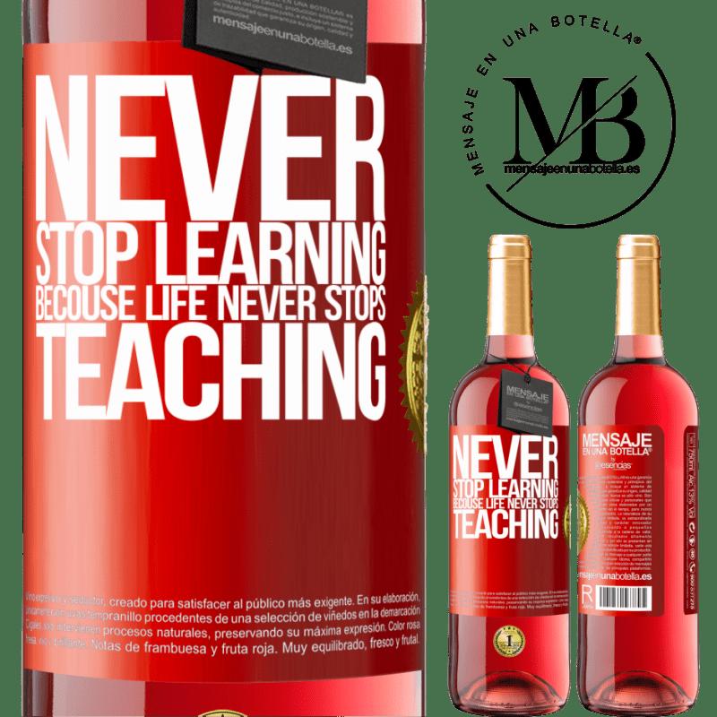 24,95 € Envoi gratuit   Vin rosé Édition ROSÉ N'arrêtez jamais d'apprendre parce que la vie n'arrête jamais d'enseigner Étiquette Rouge. Étiquette personnalisable Vin jeune Récolte 2020 Tempranillo