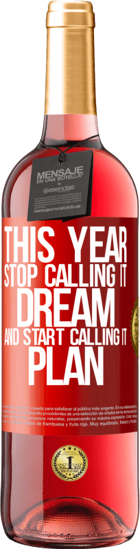 24,95 € Free Shipping | Rosé Wine ROSÉ Edition This year stop calling it dream and start calling it plan Red Label. Customizable label Young wine Harvest 2020 Tempranillo
