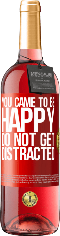 24,95 € Free Shipping | Rosé Wine ROSÉ Edition You came to be happy. Do not get distracted Red Label. Customizable label Young wine Harvest 2020 Tempranillo