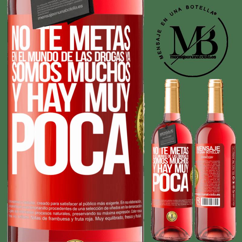 24,95 € Envoi gratuit   Vin rosé Édition ROSÉ N'entrez pas dans le monde de la drogue ... Nous sommes déjà nombreux et il y a très peu Étiquette Rouge. Étiquette personnalisable Vin jeune Récolte 2020 Tempranillo