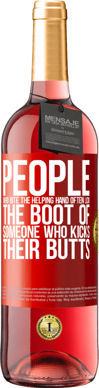 24,95 € Free Shipping   Rosé Wine ROSÉ Edition People who bite the helping hand, often lick the boot of someone who kicks their butts Red Label. Customizable label Young wine Harvest 2020 Tempranillo