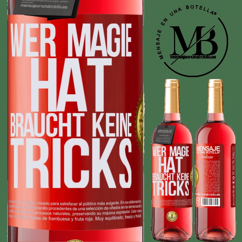 24,95 € Kostenloser Versand   Roséwein ROSÉ Ausgabe Wer Magie hat, braucht keine Tricks Rote Markierung. Anpassbares Etikett Junger Wein Ernte 2020 Tempranillo