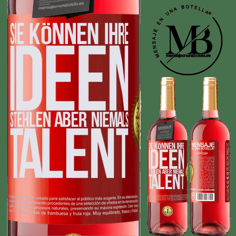 24,95 € Kostenloser Versand   Roséwein ROSÉ Ausgabe Sie können Ihre Ideen stehlen, aber niemals Talent Rote Markierung. Anpassbares Etikett Junger Wein Ernte 2020 Tempranillo