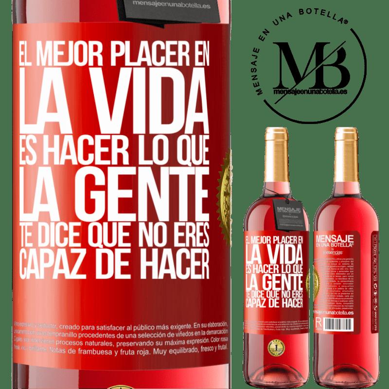 24,95 € Envoi gratuit   Vin rosé Édition ROSÉ Le meilleur plaisir de la vie est de faire ce que les gens vous disent que vous ne pouvez pas faire Étiquette Rouge. Étiquette personnalisable Vin jeune Récolte 2020 Tempranillo