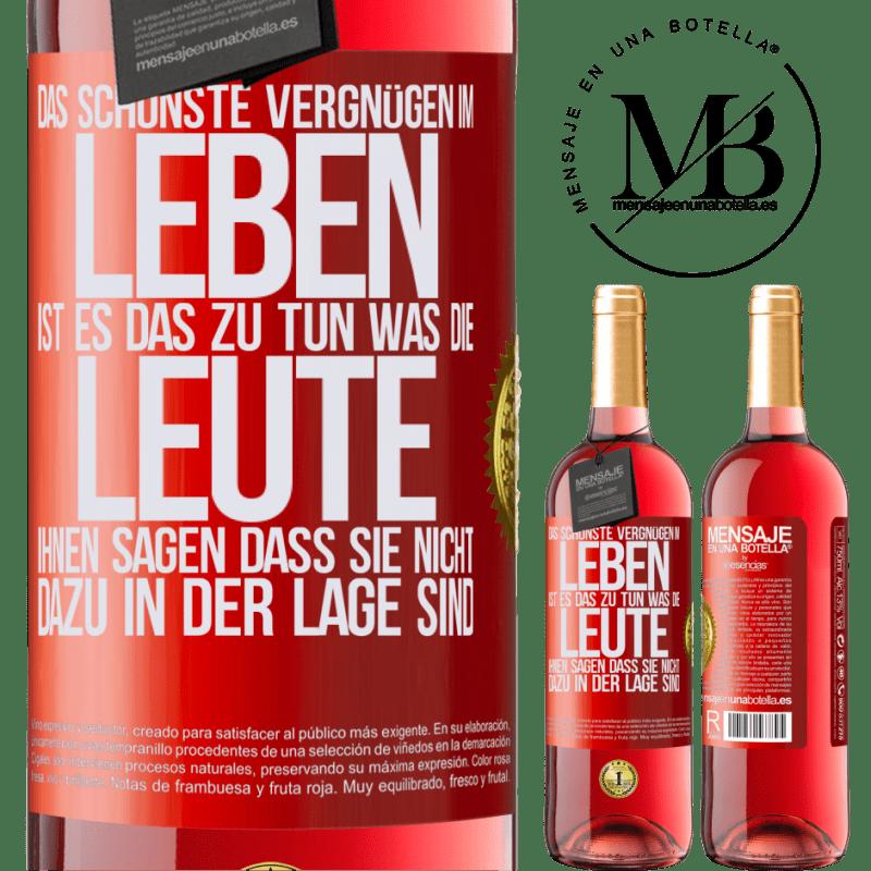 24,95 € Kostenloser Versand | Roséwein ROSÉ Ausgabe Das schönste Vergnügen im Leben ist es, das zu tun, was die Leute Ihnen sagen, dass Sie nicht dazu in der Lage sind Rote Markierung. Anpassbares Etikett Junger Wein Ernte 2020 Tempranillo