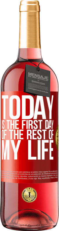 24,95 € Free Shipping | Rosé Wine ROSÉ Edition Today is the first day of the rest of my life Red Label. Customizable label Young wine Harvest 2020 Tempranillo