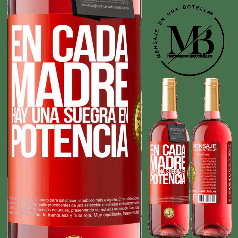 24,95 € Envoi gratuit | Vin rosé Édition ROSÉ Dans chaque mère, il y a une belle-mère potentielle Étiquette Rouge. Étiquette personnalisable Vin jeune Récolte 2020 Tempranillo