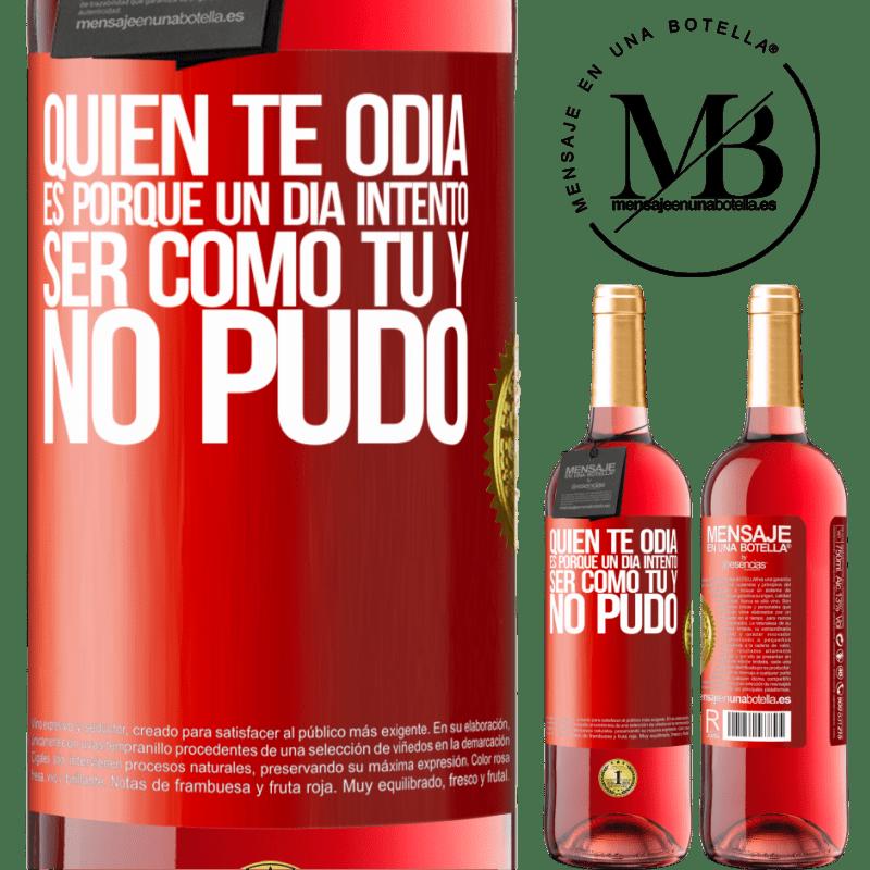 24,95 € Envoi gratuit   Vin rosé Édition ROSÉ Qui vous déteste, c'est parce qu'un jour il a essayé d'être comme vous et n'a pas pu Étiquette Rouge. Étiquette personnalisable Vin jeune Récolte 2020 Tempranillo