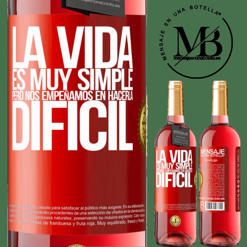 24,95 € Envoi gratuit | Vin rosé Édition ROSÉ La vie est très simple, mais nous nous efforçons de la rendre difficile Étiquette Rouge. Étiquette personnalisable Vin jeune Récolte 2020 Tempranillo