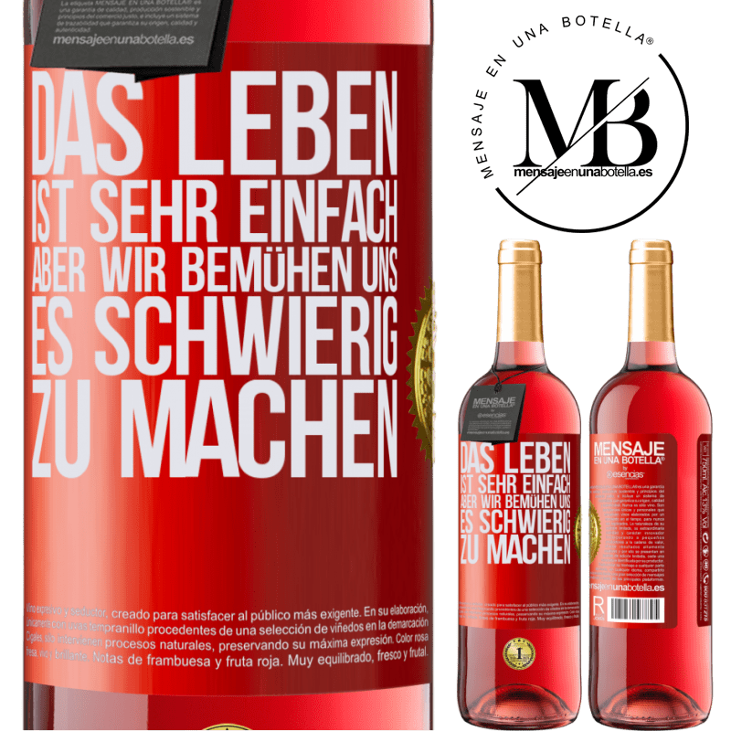 24,95 € Kostenloser Versand | Roséwein ROSÉ Ausgabe Das Leben ist sehr einfach, aber wir bemühen uns, es schwierig zu machen Rote Markierung. Anpassbares Etikett Junger Wein Ernte 2020 Tempranillo