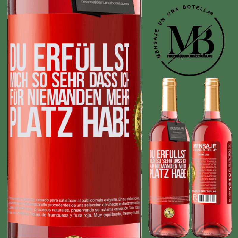 24,95 € Kostenloser Versand   Roséwein ROSÉ Ausgabe Du erfüllst mich so sehr, dass ich für niemanden mehr Platz habe Rote Markierung. Anpassbares Etikett Junger Wein Ernte 2020 Tempranillo