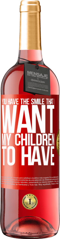 24,95 € Free Shipping | Rosé Wine ROSÉ Edition You have the smile that I want my children to have Red Label. Customizable label Young wine Harvest 2020 Tempranillo