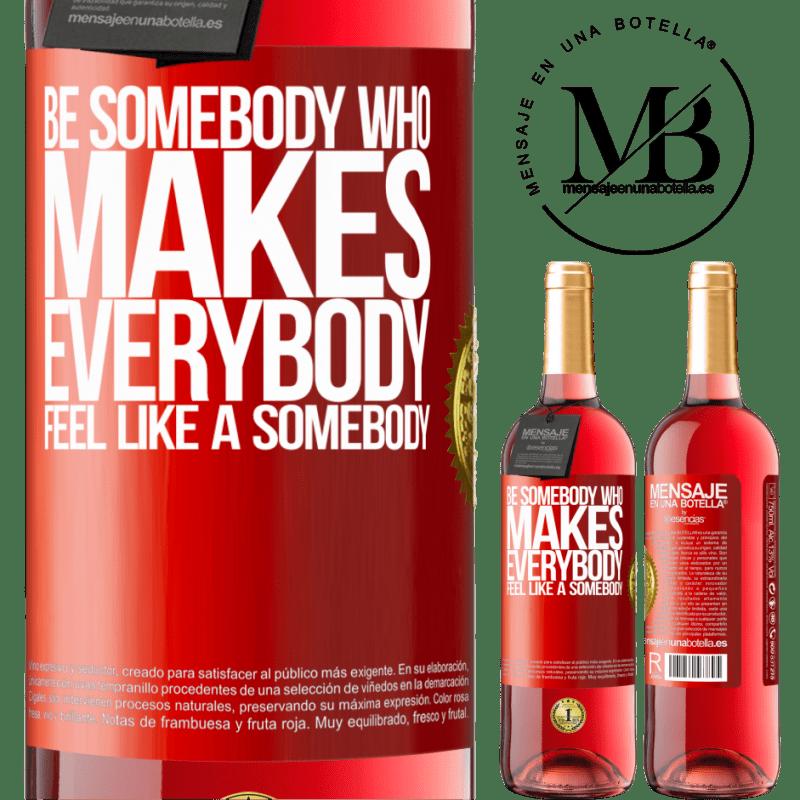 24,95 € Envoi gratuit   Vin rosé Édition ROSÉ Soyez quelqu'un qui fait que tout le monde se sent comme quelqu'un Étiquette Rouge. Étiquette personnalisable Vin jeune Récolte 2020 Tempranillo