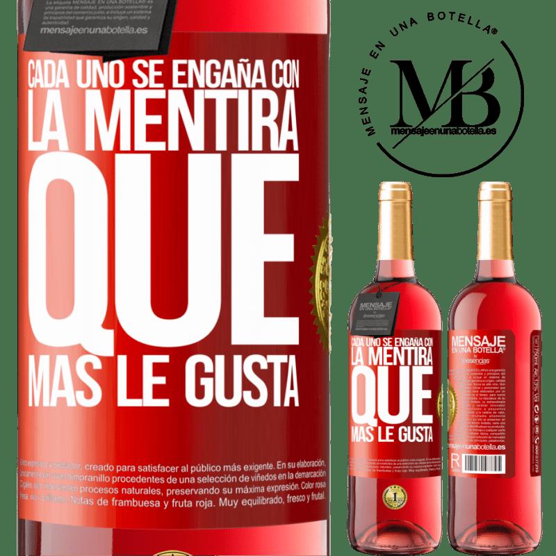 24,95 € Envoi gratuit | Vin rosé Édition ROSÉ Tout le monde est dupe du mensonge qu'il préfère Étiquette Rouge. Étiquette personnalisable Vin jeune Récolte 2020 Tempranillo