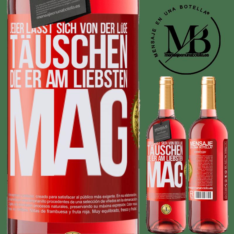24,95 € Kostenloser Versand   Roséwein ROSÉ Ausgabe Jeder lässt sich von der Lüge täuschen, die er am liebsten mag Rote Markierung. Anpassbares Etikett Junger Wein Ernte 2020 Tempranillo
