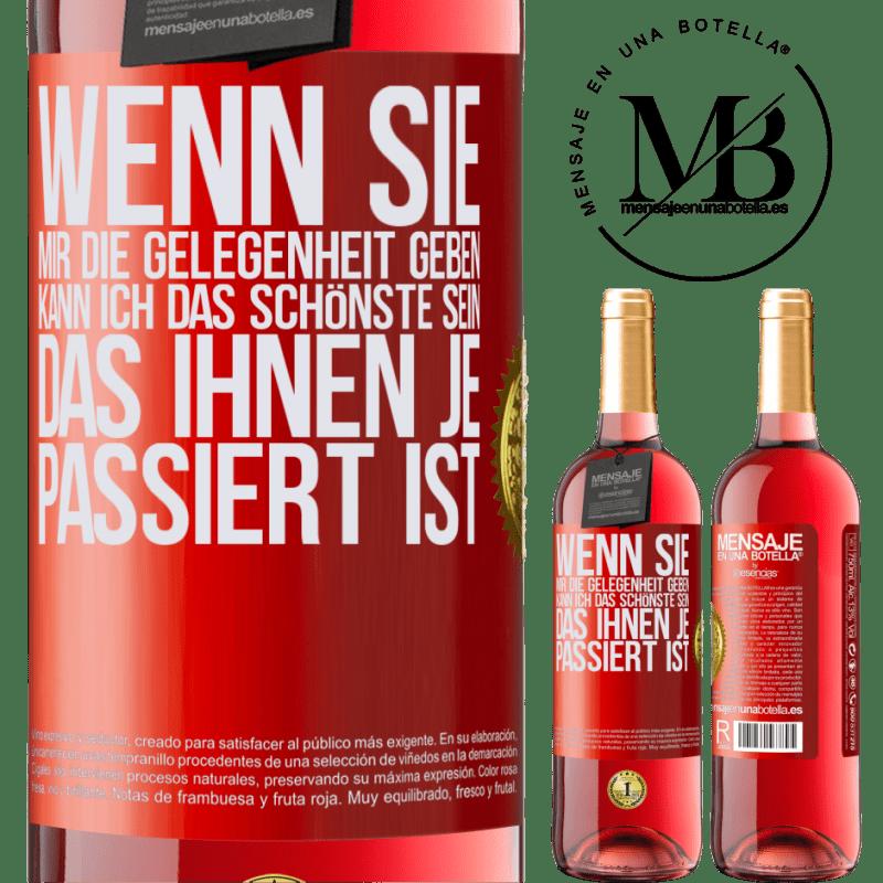 24,95 € Kostenloser Versand   Roséwein ROSÉ Ausgabe Wenn Sie mir die Gelegenheit geben, kann ich das Schönste sein, das Ihnen je passiert ist Rote Markierung. Anpassbares Etikett Junger Wein Ernte 2020 Tempranillo
