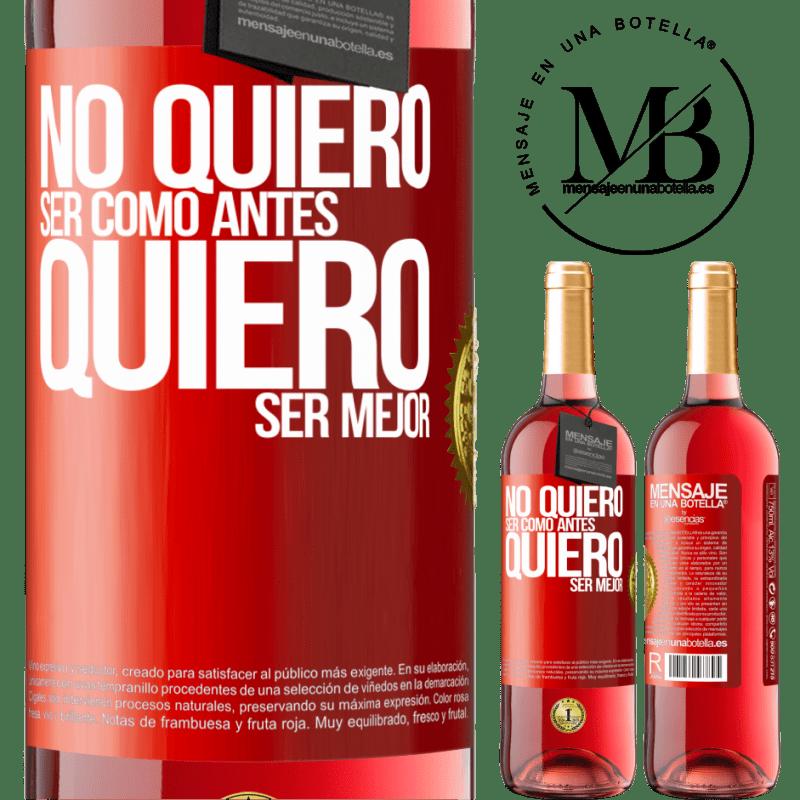 24,95 € Envoi gratuit | Vin rosé Édition ROSÉ Je ne veux pas être comme avant, je veux être meilleur Étiquette Rouge. Étiquette personnalisable Vin jeune Récolte 2020 Tempranillo