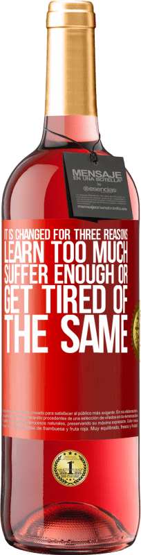 24,95 € Free Shipping   Rosé Wine ROSÉ Edition It is changed for three reasons. Learn too much, suffer enough or get tired of the same Red Label. Customizable label Young wine Harvest 2020 Tempranillo