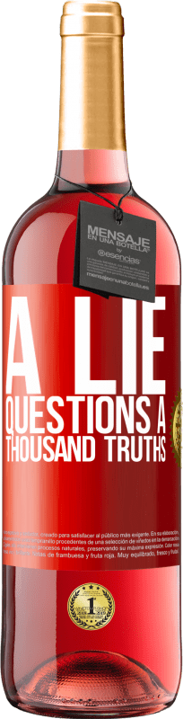 24,95 € Free Shipping   Rosé Wine ROSÉ Edition A lie questions a thousand truths Red Label. Customizable label Young wine Harvest 2020 Tempranillo