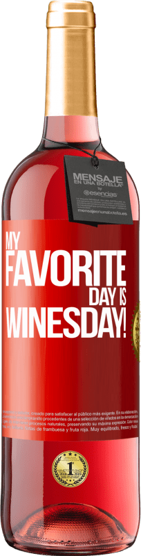 24,95 € Free Shipping   Rosé Wine ROSÉ Edition My favorite day is winesday! Red Label. Customizable label Young wine Harvest 2020 Tempranillo