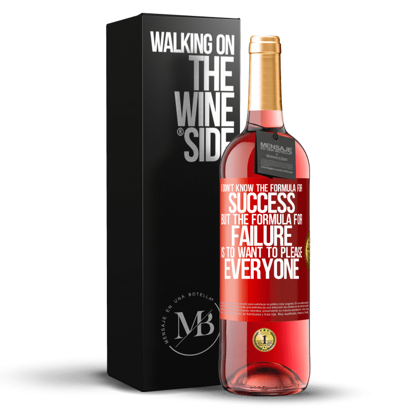 24,95 € Free Shipping | Rosé Wine ROSÉ Edition I don't know the formula for success, but the formula for failure is to want to please everyone Red Label. Customizable label Young wine Harvest 2020 Tempranillo