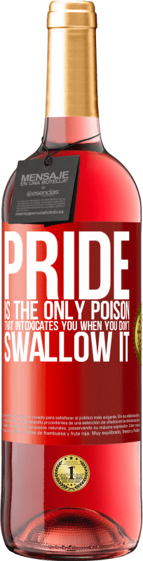24,95 € Free Shipping   Rosé Wine ROSÉ Edition Pride is the only poison that intoxicates you when you don't swallow it Red Label. Customizable label Young wine Harvest 2020 Tempranillo