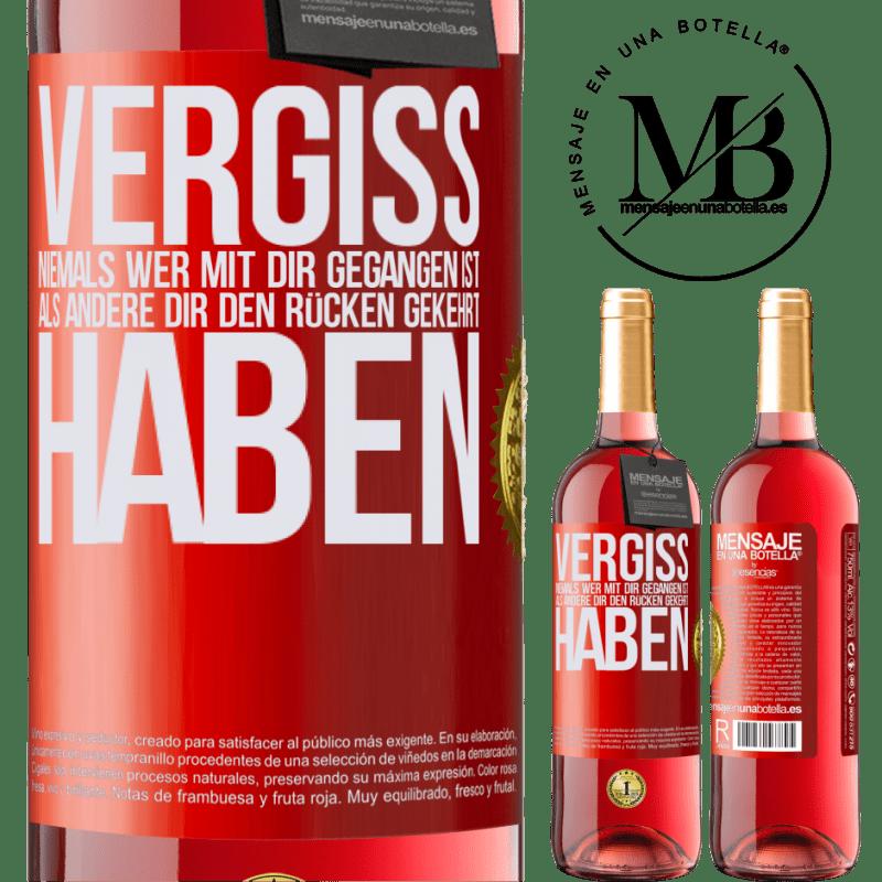 24,95 € Kostenloser Versand | Roséwein ROSÉ Ausgabe Vergiss niemals, wer mit dir gegangen ist, als andere dir den Rücken gekehrt haben Rote Markierung. Anpassbares Etikett Junger Wein Ernte 2020 Tempranillo