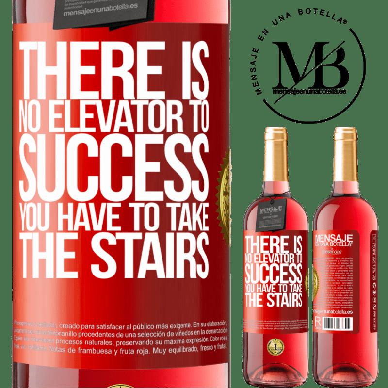 24,95 € Envoi gratuit | Vin rosé Édition ROSÉ Il n'y a pas d'ascenseur pour réussir. Vous devez monter les escaliers Étiquette Rouge. Étiquette personnalisable Vin jeune Récolte 2020 Tempranillo