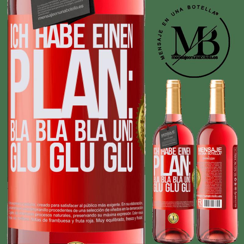 24,95 € Kostenloser Versand | Roséwein ROSÉ Ausgabe Ich habe einen Plan: Bla Bla Bla und Glu Glu Glu Rote Markierung. Anpassbares Etikett Junger Wein Ernte 2020 Tempranillo