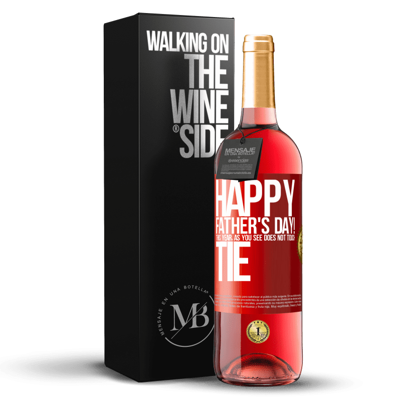 24,95 € Free Shipping | Rosé Wine ROSÉ Edition Happy Father's Day! This year, as you see, does not touch tie Red Label. Customizable label Young wine Harvest 2020 Tempranillo