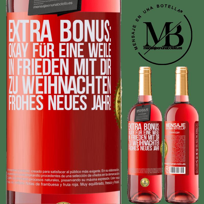 24,95 € Kostenloser Versand | Roséwein ROSÉ Ausgabe Extra Bonus: Okay für eine Weile in Frieden mit dir zu Weihnachten. Frohes neues Jahr! Rote Markierung. Anpassbares Etikett Junger Wein Ernte 2020 Tempranillo